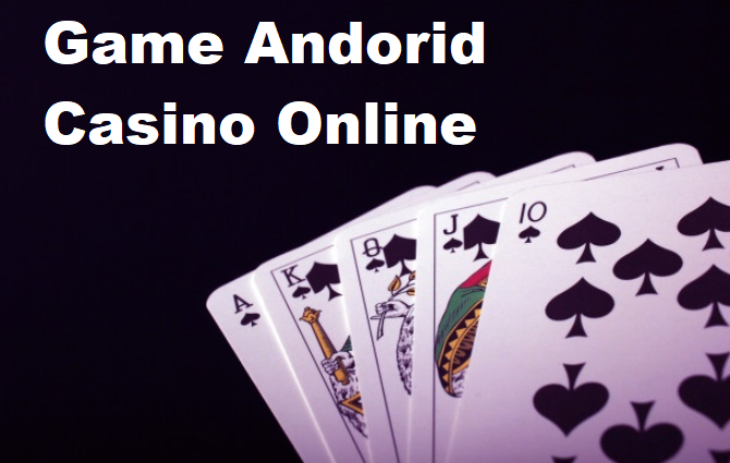 Game Android Casino Online